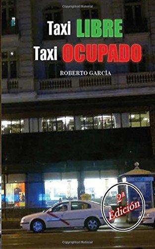 Taxi libre, taxi ocupado: Amazon.es: Roberto García Cabrera ...