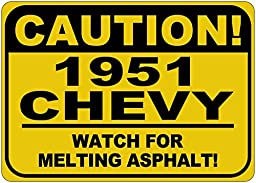 1951 51 CHEVY Caution Melting Asphalt Sign - 12 x 18 Inches