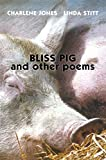 img - for Bliss Pig: And Other Poems book / textbook / text book