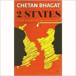 2 States The Story Of My Marraige Chetan Bhagat 9788129135520 Amazon Com Books