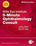 img - for Wills Eye Institute 5-Minute Ophthalmology Consult (The 5-Minute Consult Series) 1 Har/Psc by Maguire MD, Joseph I., Murchison MD MPH, Ann P., Jaeger MD, (2011) Hardcover book / textbook / text book