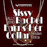 Sissy Rachel Earns Her Collar: Femdom Erotica | Sally Bend