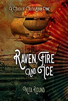 Raven, Fire and Ice: Book One in the Touch of Truth series by [Round, Nita]