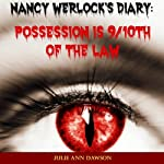 Nancy Werlock's Diary: Possession Is 9/10th of the Law | Julie Ann Dawson