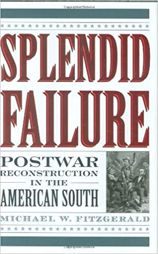 Splendid Failure: Postwar Reconstruction in the American South (American Ways Series)
