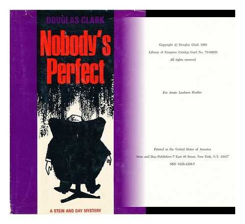 Nobody's perfect ([A Stein and Day mystery]) [Hardcover] by Clark, Douglas