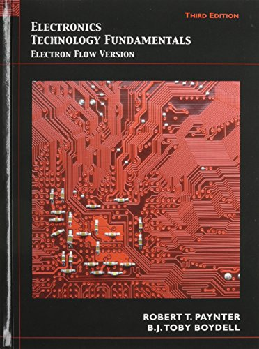 Electronics Technology Fundamentals: Electron Flow Version with Lab Manual (3rd Edition)