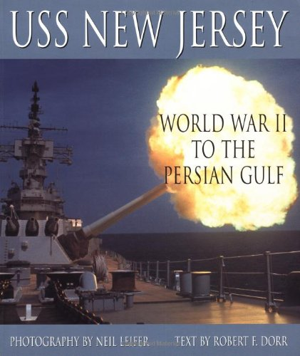 USS New Jersey: WWII to the Persian Gulf (Motorbooks Classic)