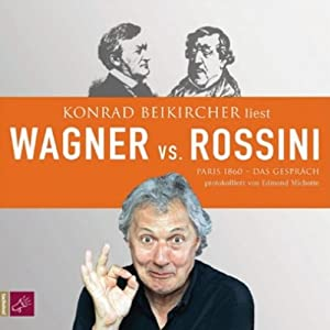 Wagner vs. Rossini Hörbuch