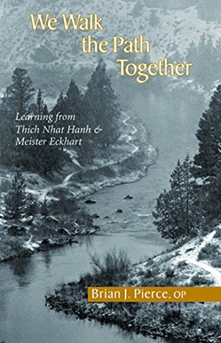 We Walk the Path Together: Learning From Thich Nhat Hanh And Meister Eckhart (Best Of Meister Eckhart)