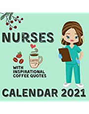Nurses Calendar 2021: With Inspirational Coffee Quotes January 2021 - December 2021 Square Photo Book Monthly Planner Calendar
