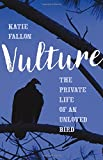 img - for Vulture: The Private Life of an Unloved Bird book / textbook / text book