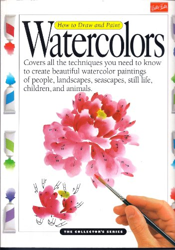 How to Draw and Paint Watercolors (The Collector's Series)