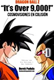 Dragon Ball Z It's over 9,000! Cosmovisiones en Colisión, Derek Padula, 0983120560