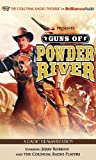 Guns of Powder River: A Radio Dramatization (The Colonial Radio Theatre)
