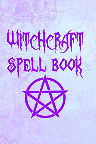 Witchcraft Spell Book: Witchcraft Logbook Notebook Keep Track Of Your Ritual Spells Perfect Gift For Wicca Casters, Magic Casters, Halloween Spell Book Summoners]()