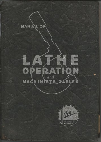 Manual of Lathe Operation and Machinists Tables