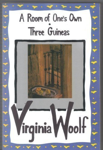 A Room of One's Own - Three Guineas