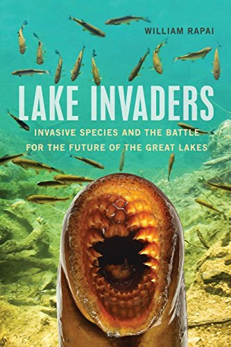 F.r.e.e Lake Invaders: Invasive Species and the Battle for the Future of the Great Lakes (Great Lakes Books<br />[R.A.R]