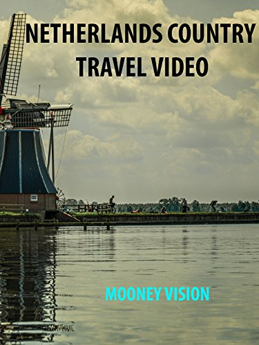 Netherlands Country Travel Video