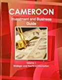 Cameroon Investment and Business Guide, IBP USA, 1438767242