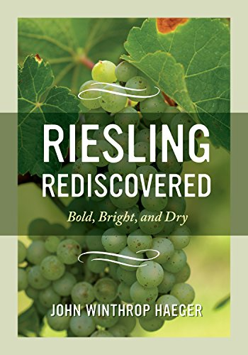 (Riesling Rediscovered: Bold, Bright, and Dry )