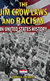 The Jim Crow Laws and Racism in United States History
