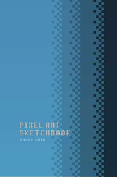 Pixel Art Sketchbook 64x64 Grid Gridded Paper For Video Game Sprites And Character Design Production Sophie Made By 9781790597741 Amazon Com Books