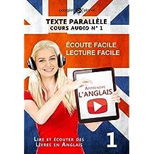 Apprendre l'anglais | Anglais Écoute facile - Lecture facile | Texte parallèle COURS AUDIO N° 1: Lire et écouter des Livres en Anglais (Apprendre l'anglais ... Reader | Easy Listener) (French Edition)