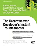 The Dreamweaver Developer's Instant Troubleshooter by Nancy Gill (2003-08-06)