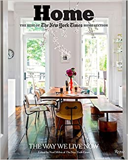 img buy Home: The Best of The New York Times Home Section: The Way We Live NowHardcover– October 10, 2017