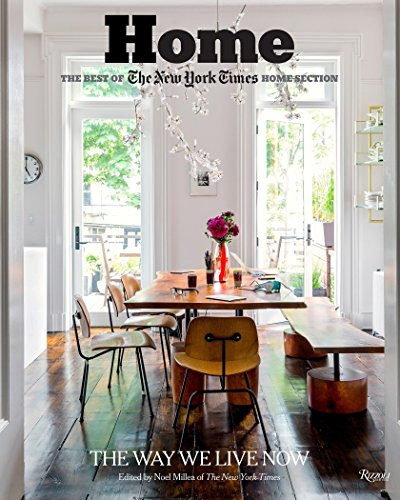 Home: The Best of The New York Times Home Section: The Way We Live Now by Rizzoli