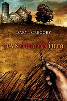 Pandemonium – August 26, 2008 by Daryl Gregory