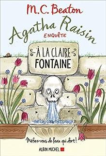 Agatha Raisin enquête 07 : A la claire fontaine