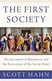 #7: The First Society: The Sacrament of Matrimony and the Restoration of the Social Order