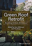 Green Roof Retrofit: Building Urban Resilience (Innovation in the Built Environment)