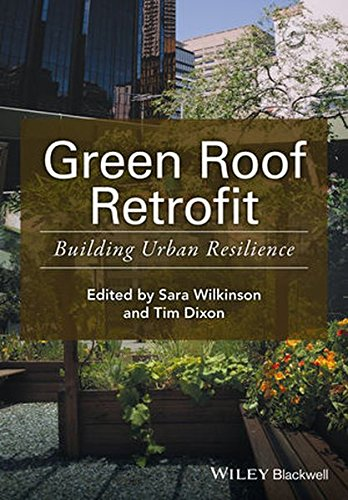 Green Roof Retrofit: Building Urban Resilience (Innovation in the Built Environment) (The Islands Heat)