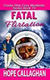 Fatal Flirtation: A Cruise Ship Cozy Mystery (Cruise Ship Christian Cozy Mysteries Series) (Volume 13) by  Hope Callaghan in stock, buy online here