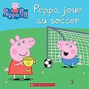 Peppa Pig : Peppa joue au soccer