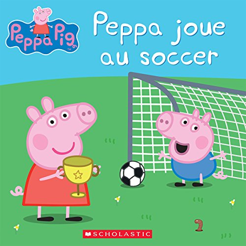 Peppa Pig French (Peppa Pig: Peppa Joue Au Soccer (French)