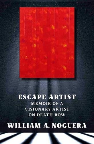 Escape Artist: Memoir of A Visionary Artist on Death - William Artist The