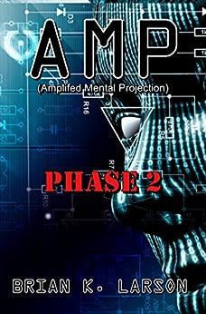 AMP - Phase 2 (Cyborg Invasion) (A.M.P) by [Larson, Brian K.]