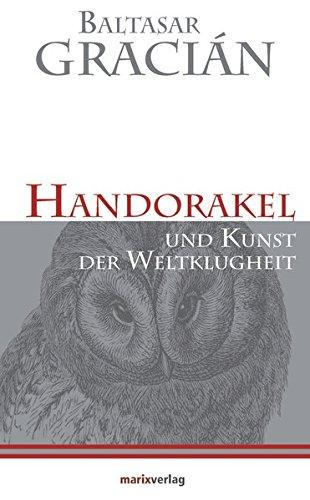 Handorakel Und Kunst der Weltklugheit (Kleine Philosophische Reihe)
