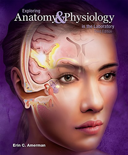 Exploring Anatomy & Physiology in the Laboratory, 3e (Exploring Anatomy & Physiology In The Laboratory)
