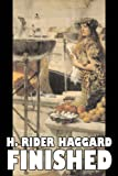 Finished, H. Rider Haggard, 1603124268