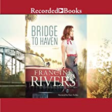 Bridge to Haven Audiobook by Francine Rivers Narrated by Kate Forbes