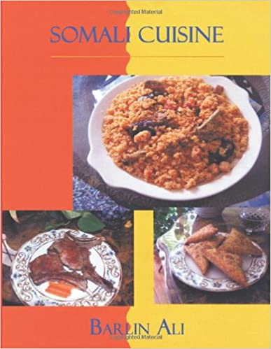 Somali cuisine barlin ali 9781425977061 amazon books somali cuisine forumfinder Images