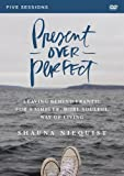 Book cover from Present Over Perfect Video Study: Leaving Behind Frantic for a Simpler, More Soulful Way of Living by Shauna Niequist