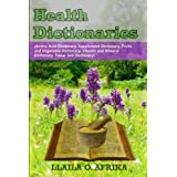 Health Dictionaries: (Amino Acid Dictionary, Supplement Dictionary, Fruits and Vegetable Dictionary, Vitamin and Mineral Dict