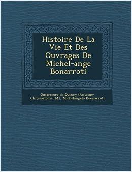 Book Histoire De La Vie Et Des Ouvrages De Michel-ange Bonarroti (French Edition)